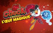 Chuck Chicken : L'œuf Magique