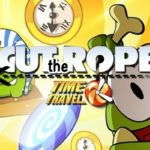 Cut The Rope : Time Travel
