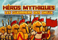 Héros Mythiques : Les guerriers des Dieux