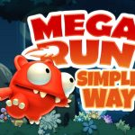 Mega Run : Simple Way